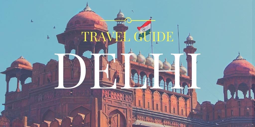 Delhi travel Guide
